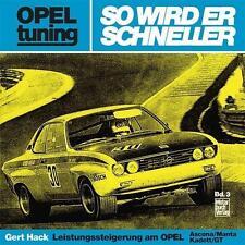 Opel tuning - So wird er schneller Leistungssteigerung am Ascona Manta Kadett GT