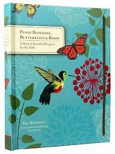 Paper Blossoms, Butterflies & Birds: A Book of Beautiful Bouquets for the Table,