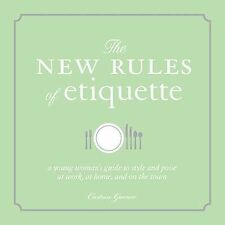 The New Rules of Etiquette: A Young Woman's Guide to Style and Poise at Work, at