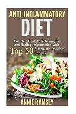 Anti-Inflammatory Diet: Complete Guide to Relieving Pain and Healing...