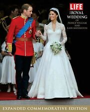 LIFE The Royal Wedding of Prince William and Kate Middleton: Expanded, Commemora