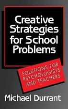 Creative Strategies For School Problems: SOLUTIONS FOR PSYCHOLOGISTS AND TEACHER