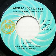 AL KENT 45 Where Do I Go From Here / You've Got To Pay the Price RIC TIC #B281