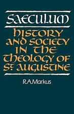 Saeculum : History and Society in the Theology of St. Augustine by R. A....