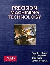Precision Machining Technology by Peter J. Hoffman, Brian Janes, Kent M., Jr....