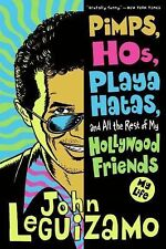 Pimps, Hos, Playa Hatas, and All the Rest of My Hollywood Friends: My Life Legu