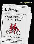 The New York Times Crosswords for Two : 200 Fun Puzzles to Share by Will...