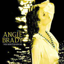 You Don't Know Me by Angie Brady