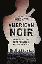 American Noir: The Pocket Essential Guide to Us Crime Fiction, Film & TV by...