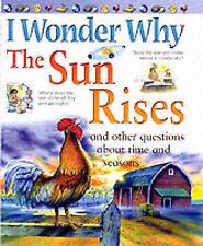 Me pregunto por qué el sol se levanta y otras preguntas acerca de tiempo y las estaciones
