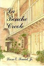 Bouche Creole, La (La Bouche Creole) by Soniat  Jr, Leon E.