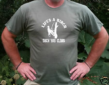 """FUNNY  T-SHIRT """"LIfe's a Birch"""" ALL SIZE'S  Arborist/Tree Surgeon/Forestry"""