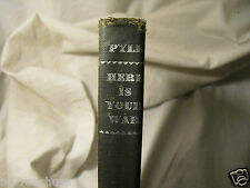 """""""Here Is Your War"""" Ernie Pyle 1945 WWII Story GI Joe Antique Book"""