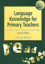 Language Knowledge for Primary Teachers: A Guide to Textual, Grammatical and Lex