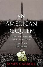 An American Requiem: God, My Father, and the War That Came Between Us - Carroll,