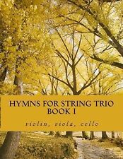 Hymns for String Trio Book I - Violin, Viola, and Cello by Case Studio...