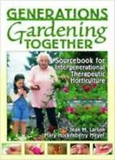 Generations Gardening Together: Sourcebook for Intergenerational Thera-ExLibrary