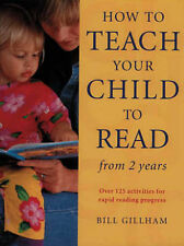 How to Teach Your Child to Read from Two Years: Over 125 Activities   E2