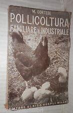 POLLICOLTURA FAMILIARE ED INDUSTRIALE Marino Cortese Hoepli 1945 Ovicultura di