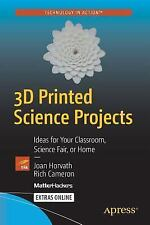 3D Printed Science Projects : Ideas for Your Garage, Science Fair, or...