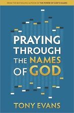 NEW Praying Through The Names Of GOD - TONY EVANS (Paperback) NEW Release 2014