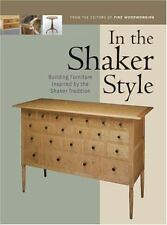 In the Shaker Style: Building Furniture Inspired by the Shaker Tradition (In The