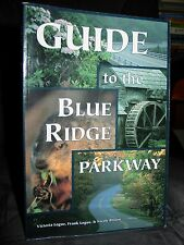 Guide to the Blue Ridge Parkway, Milepost History Culture Overlooks Flora Fauna