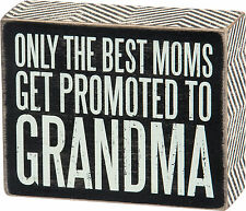 """PBK Small Wooden 5"""" x 4"""" Box Sign """"Only The Best Moms Get Promoted to Grandma"""