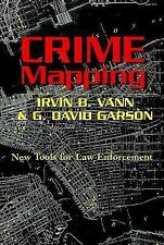 Crime Mapping: New Tools for Law Enforcement Studies in Crime and Punishment