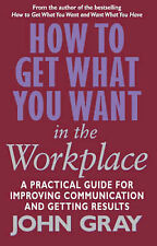 How To Get What You Want In The Workplace: How to maximise your professional pot