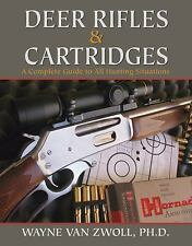Deer Rifles and Cartridges : A Complete Guide to All Hunting Situations by...