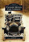 Images of America: Packard Motor Car Company by Evan P. Ide (2003, Paperback)