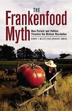 The Frankenfood Myth: How Protest and Politics Threaten the Biotech Re-ExLibrary