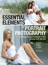 Essential Elements of Portrait Photography : Lighting and Posing Techniques...