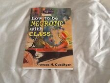 How To Be Neurotic With Class SIGNED Costikyan