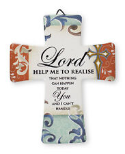 PORCELAIN CROSS LORD HELP ME TO REALISE THAT NOTHING CAN HAPPEN - OTHERS LISTED