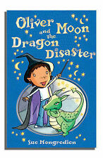 Oliver Moon & the Dragon Disaster (Book 2), Sue Mongredien