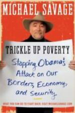 Trickle Up Poverty- by  Michael Savage- Stop Obama's Attack on Our Borders