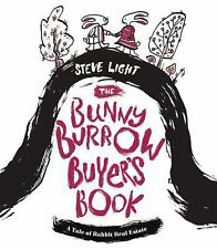 The Bunny Burrow Buyer's Book : A Tale of Rabbit Real Estate by Steve Light...