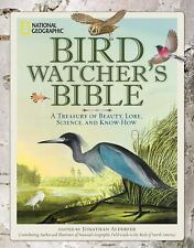 National Geographic Bird-Watcher's Bible : A Complete Treasury (2012, Hardcover)