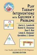 Play Therapy Interventions with Children's Problems : Case Studies with DSM-IV-T