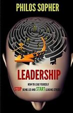 Leadership : How to Lead Yourself - Stop Being Led and Start Leading Others...
