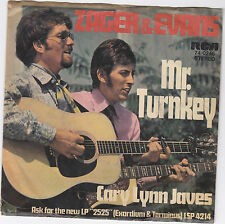 "Single 7"" Zager & Evans ""Mr. Turnkey/Cary Lynn Javes"""