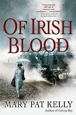 Of Irish Blood by Mary Pat Kelly (2015, Hardcover)