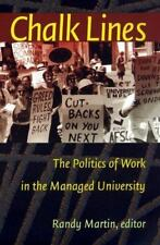 Chalk Lines: The Politics of Work in the Managed University-ExLibrary
