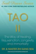 Tao II : The Way of Healing, Rejuvenation, Longevity, and Immortality by Dr.,...