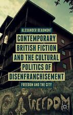Contemporary British Fiction and the Cultural Politics of Disenfranchisement...