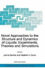 Nato Science Series II Ser.: Novel Approaches to the Structure and Dynamics...