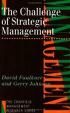The Challenge of Strategic Management by David Faulkner and Gerry Johnson...