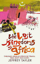 The Lost Kingdoms of Africa, Jeffrey Tayler, Hardcover, New